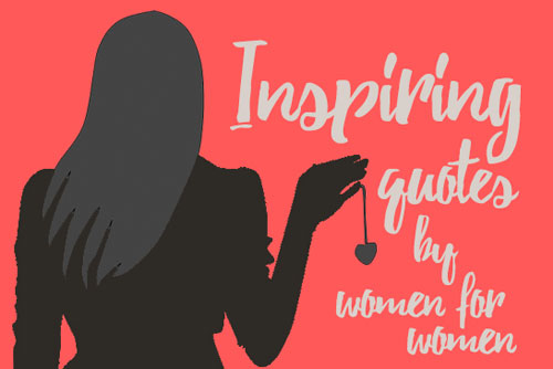 Inspiring quotes for women by women